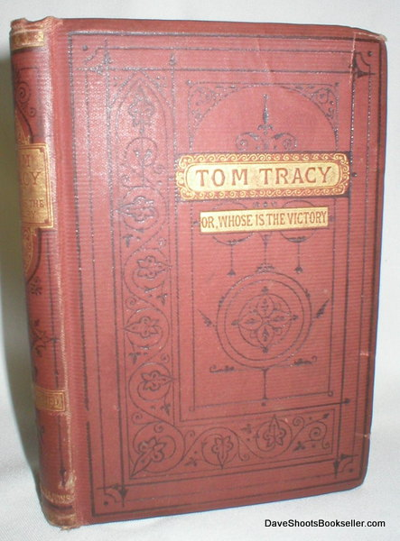 Image for Tom Tracy or Whose Is the Victory ? A Tale for the Young