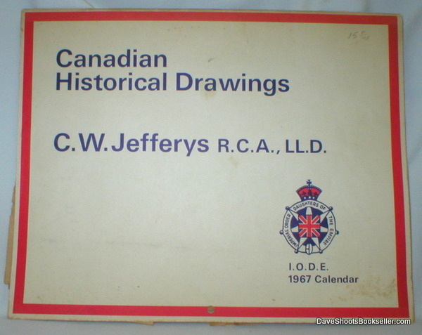 Image for Canadian Historical Drawings; IODE Calendar 1967