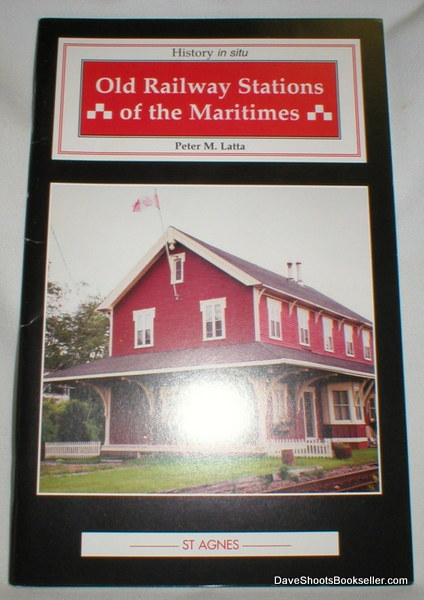 Image for Old Railway Stations of the Maritimes