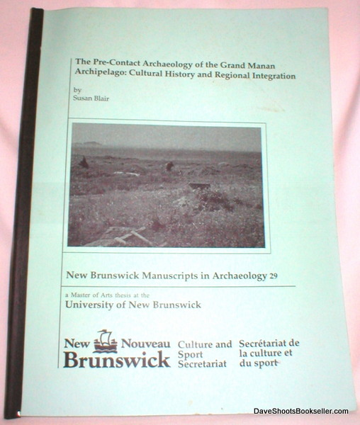 Image for The Pre-Contact Archaeology of the Grand Manan Archipelago; Cultural History and Regional Integration