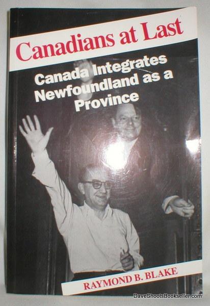Image for Canadians at Last; Canada Integrates Newfoundland as a Province