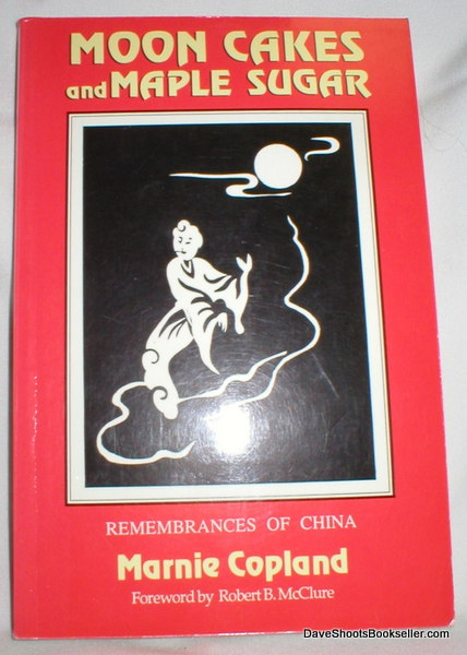 Image for Moon Cakes and Maple Sugar;  Remembrances of China