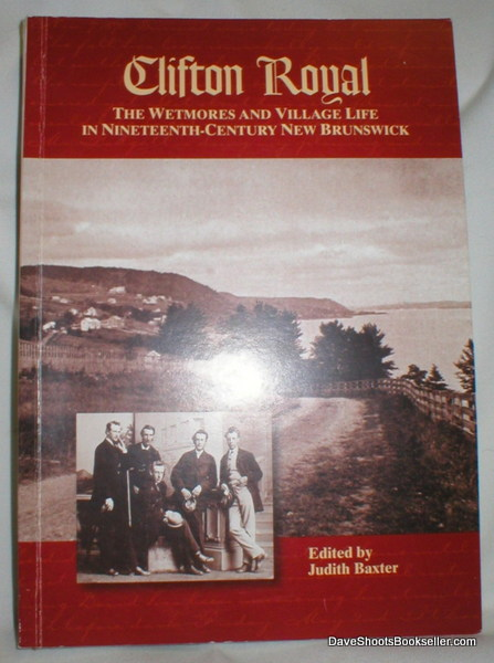 Image for Clifton Royal; The Wetmores and Village Life in Nineteenth-Century New Brunswick