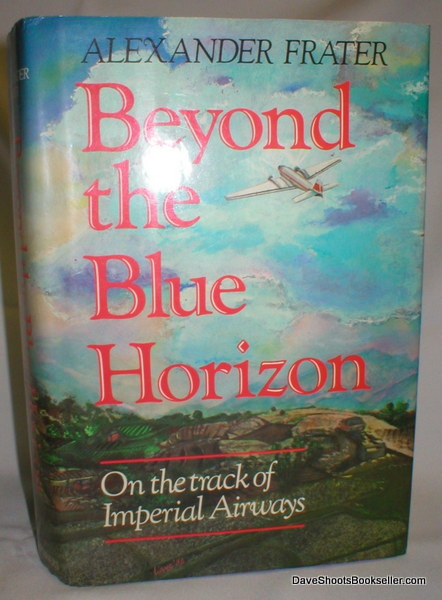 Image for Beyond the Blue Horizon; On  the Track of Imperial Airways