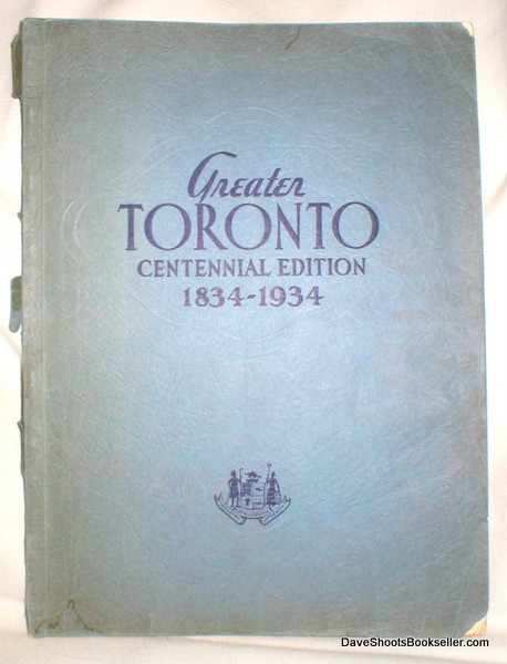 Image for Greater Toronto; Centennial Edition 1834-1934