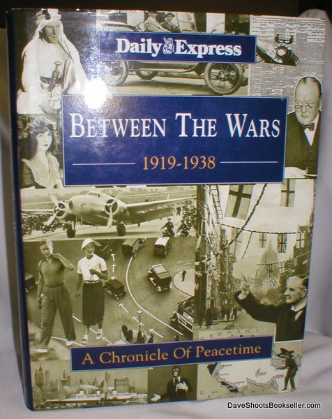 Image for Between the Wars 1919-1938; A Chronicle of Peacetime