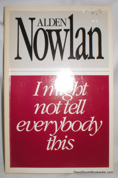 Image for I Might Not Tell Everybody This; Poems By Alden Nowlan