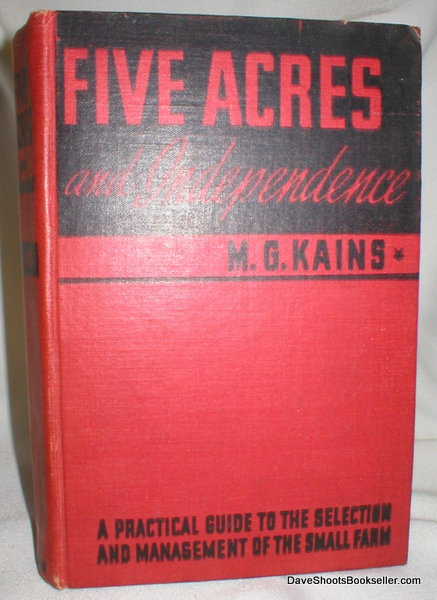 Image for Five Acres and Independence; A Practical Guide to the Selection and Management of the Small Farm