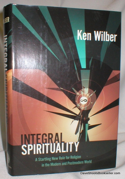 Image for Integral Spirituality; A Startling New Role for Religion in the Modern and Postmodern World