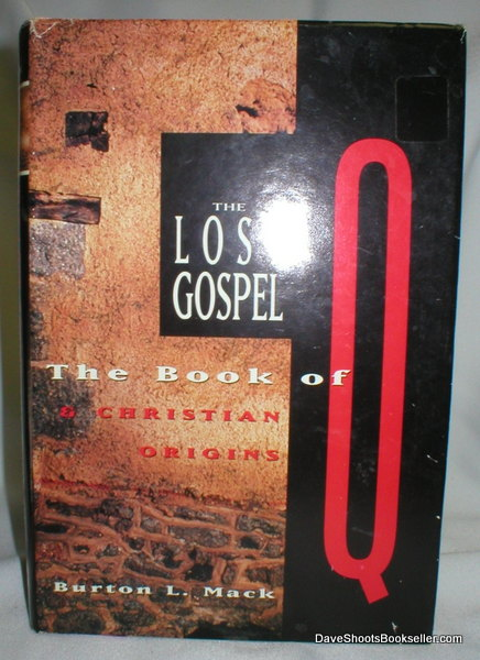 Image for The Lost Gospel; The Book of Q and Christian Origins