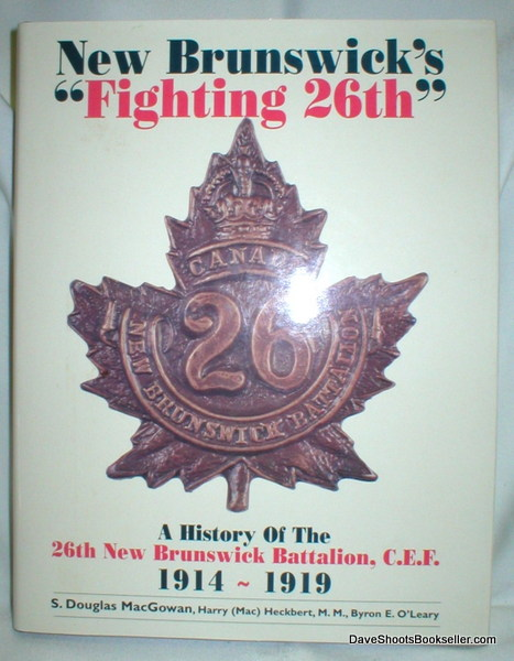 "Image for New Brunswick's ""Fighting 26th""; A History of the 26th New Brunswick Battalion, C.E.F. 1914-1919"