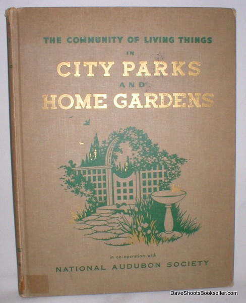 Image for The Community of Living Things; City Parks and Home Gardens
