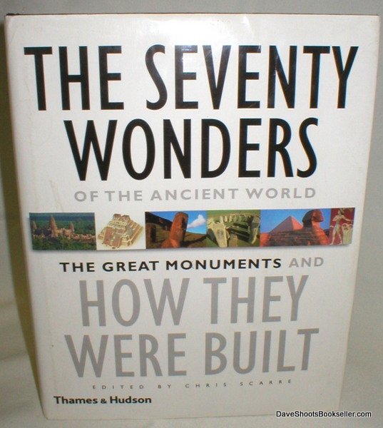Image for The Seventy Wonders of the Ancient World; The Great Monuments and How They Were Built