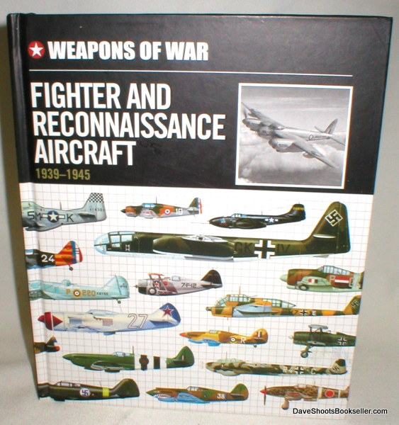 Image for Weapons of War; Fighter and Reconnaisance Aircraft, 1939-1945