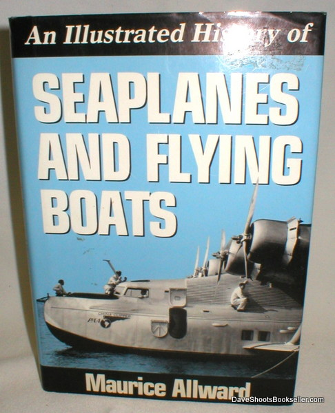 Image for An Illustrated History of Seaplanes and Flying Boats