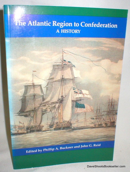Image for The Atlantic Region to Confederation; A History
