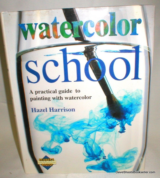 Image for Watercolor School; A Practical Guide to Painting with Watercolor