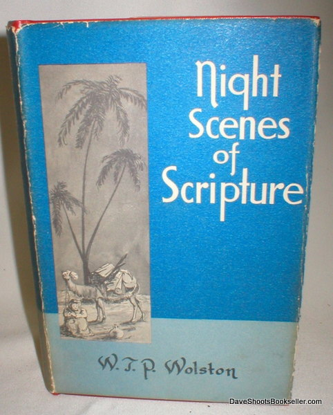Image for Night Scenes of Scripture; Illustrating and Elucidating Various Truths of the Gospel