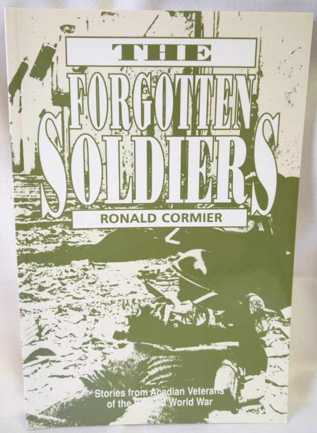 Image for The Forgotten Soldiers; Stories from Acadian Veterans of the Second World War