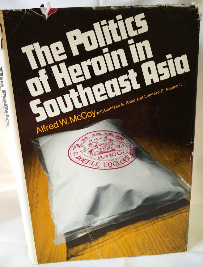 Image for The Politics of Heroin in Southeast Asia