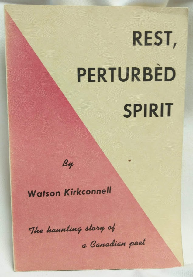Image for Rest, Perturbed Spirit; The Haunting Story of a Canadian Poet