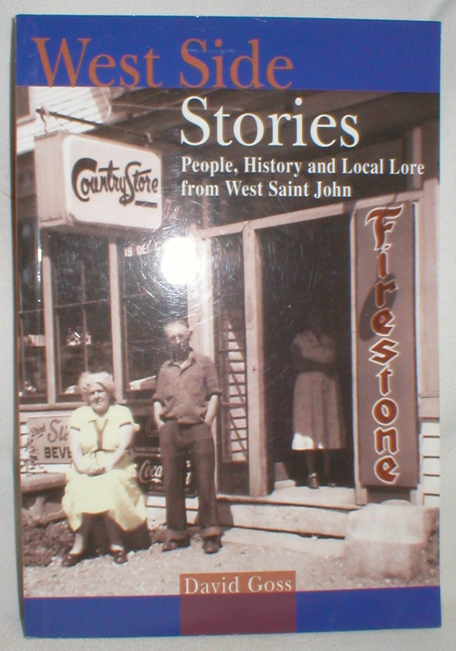 Image for West Side Stories; People, Places, and Local Lore from West Saint John