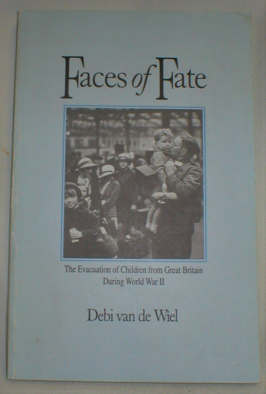 Image for Faces of Fate; The Evacuation of Children from Great Britain During World War II
