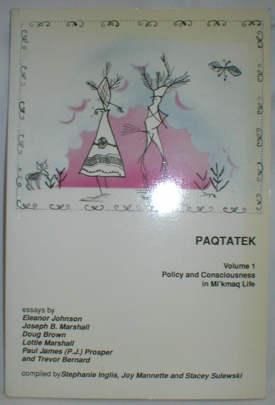 Image for Paqtatek; Vol. I, Policy and Consciousness in Mi'kmaq Life