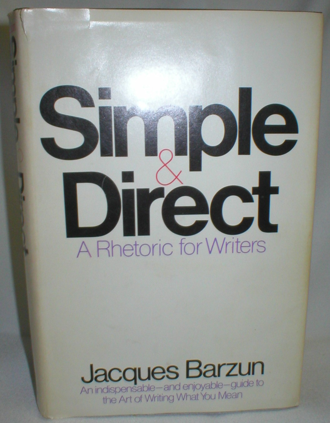 Image for Simple & Direct; A Rhetoric for Writers