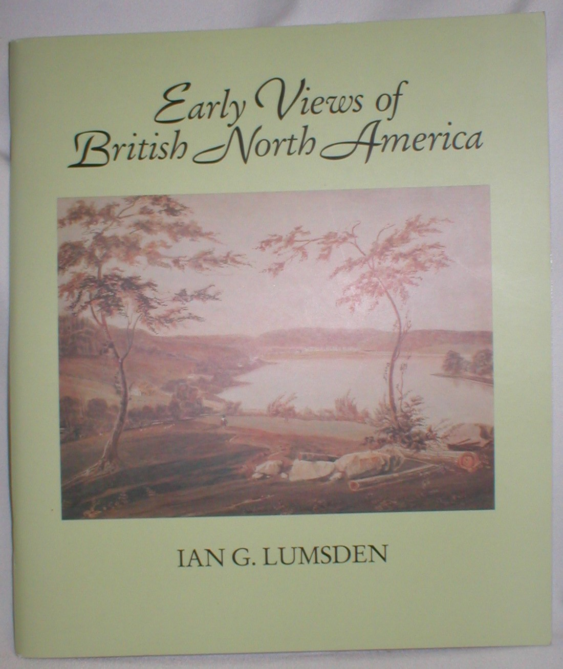 Image for Early Views of British North America; From the Collection of the Beaverbrook Art Gallery