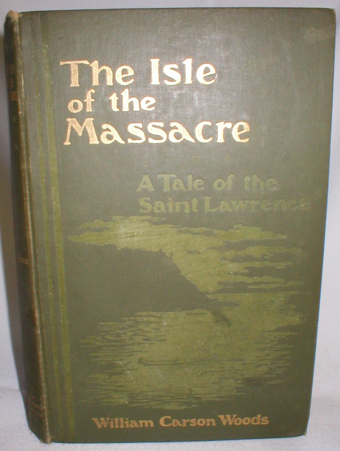 Image for The Isle of the Massacre; A Tale of the Saint Lawrence