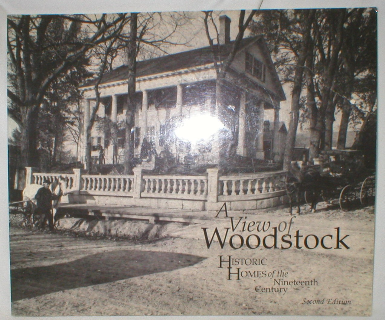 Image for A View of Woodstock; Historic Homes of the Nineteenth Century