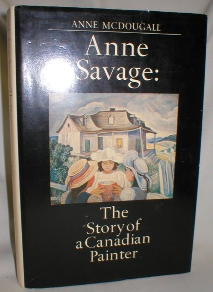 Image for Anne Savage; The Story of a Canadian Painter