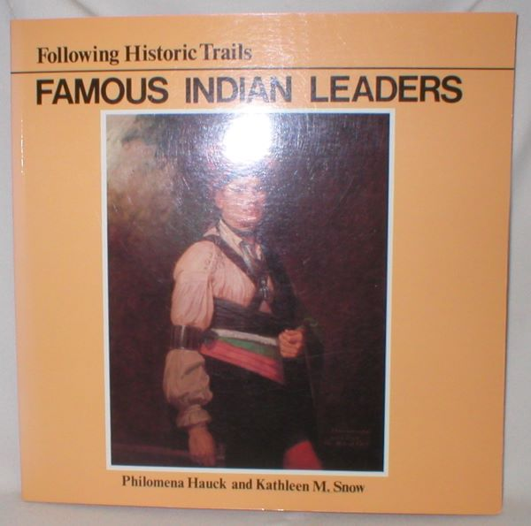 Image for Following Historic Trails; Famous Indian Leaders