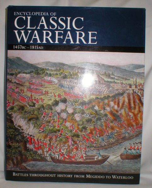 Image for Encyclopedia of Classic Warfare 1457 B.C. - 1815 A.D.