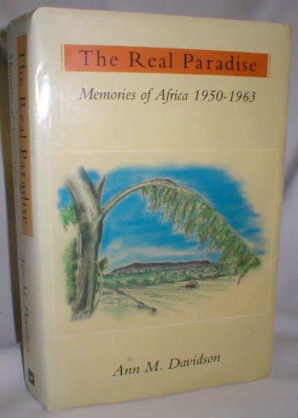 Image for The Real Paradise; Memories of Africa 1950-1963