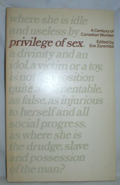 Image for Privilege of Sex; A Century of Canadian Women