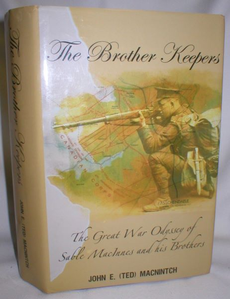 Image for The Brother Keepers; The Great War Odyssey of Sable MacInnes and His Brothers