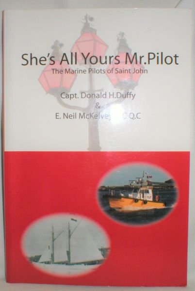 Image for She's All Yours, Mr. Pilot; The Marine Pilots of Saint John