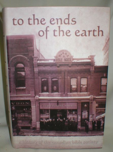 Image for To the Ends of the Earth; A History of the Canadian Bible Society