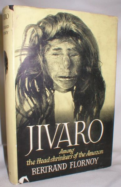 Image for Jivaro; Among the Head-Shrinkers of the Amazon