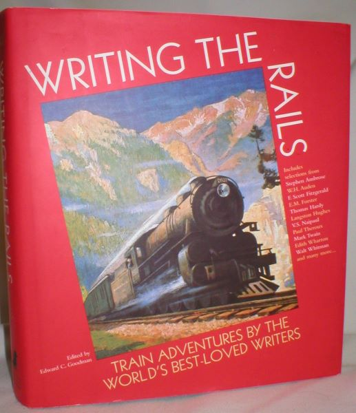 Image for Writing the Rails; Train Adventures By the World's Best-Loved Writers