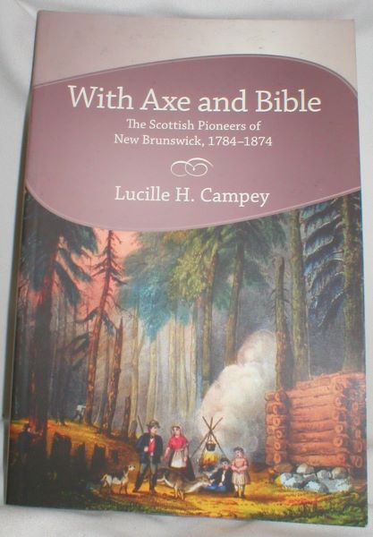 Image for With Axe and Bible; The Scottish Pioneers of New Brunswick, 1784-1874