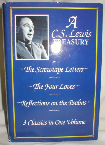 Image for A C.S. Lewis Treasury; The Four Loves, Reflections on the Psalms, The Screwtape Letters