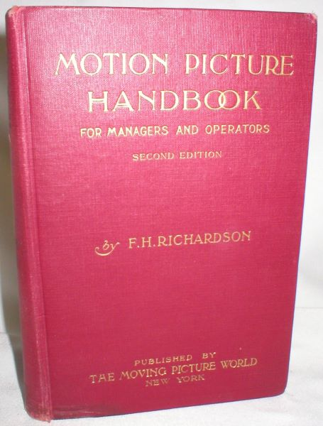 Image for Motion Picture Handbook; A Guide for Managers and Operators of Motion Picture Theaters