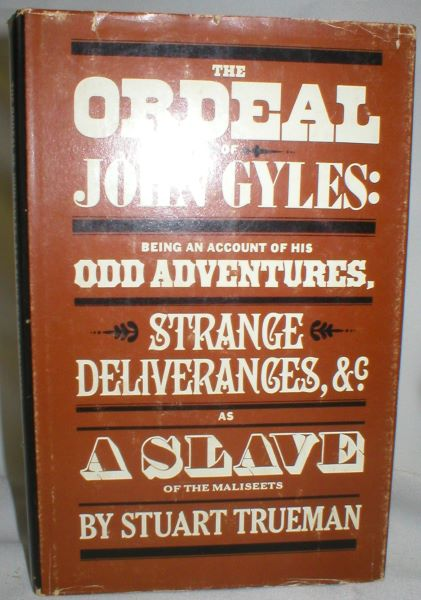 Image for The Ordeal of John Gyles: Being an Account of His Odd Adventures, Strange Deliverances, &c. As a Slave of the Maliseets