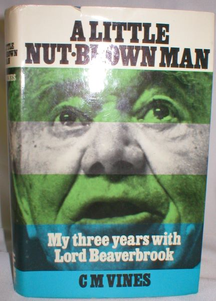Image for A Little Nut-Brown Man; My Three Years with Lord Beaverbrook