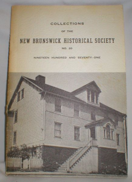 Image for Collections of the New Brunswick Historical Society; No. 20 (1971)