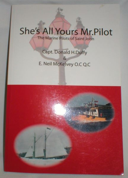 Image for She's All Yours, Mr. Pilot; The Marine Pilots of Saint John (Signed)