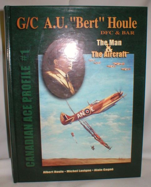 "Image for G/C A.U. ""Bert"" Houle, DFC & Bar, The Man & The Aircraft"